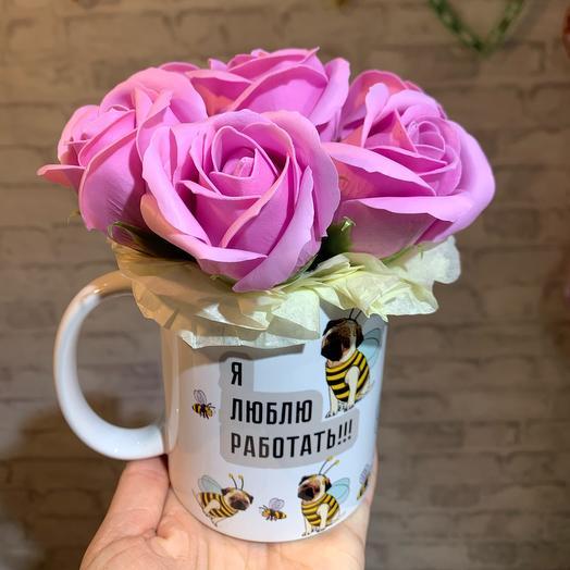 Мыльные Розы и кружка «я люблю работать»