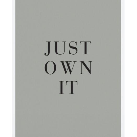 """Постер """"JUST OWN IT"""""""